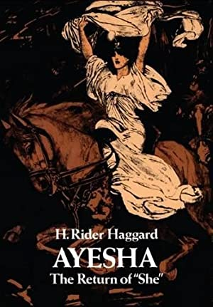 "Ayesha: The Return of ""She"": Haggard, H. Rider"