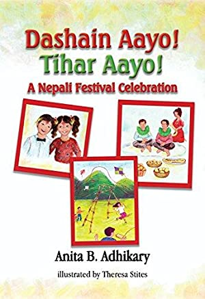 Dashain Aayo! Tihar Aayo! A Nepali Festival: Adhikary, Anita