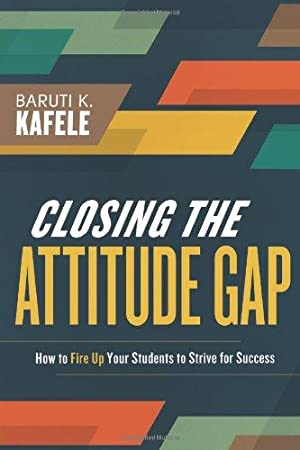 Closing the Attitude Gap: How to Fire: Kafele, Baruti