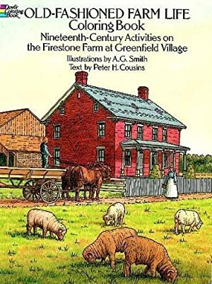 Old-Fashioned Farm Life Coloring Book: Nineteenth Century: Smith, A. G.;