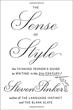 The Sense of Style: The Thinking Person's: Pinker, Steven