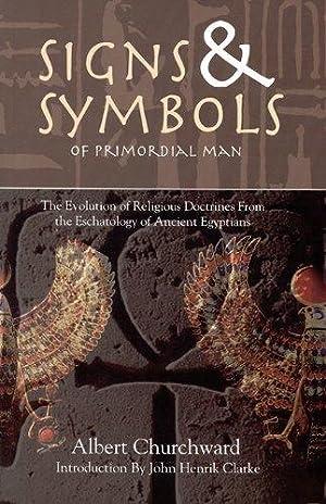 Signs & Symbols of Primordial Man: Churchward, Albert
