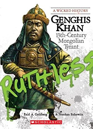 Genghis Khan: 13th Century Mongolian Tyrant (Wicked: Goldberg, Enid A;