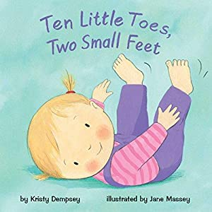 Ten Little Toes, Two Small Feet (Mini: Dempsey, Kristy