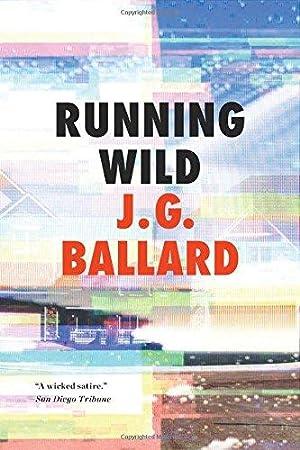 Running Wild: Ballard, J. G.