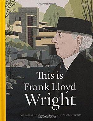 This is Frank Lloyd Wright (Artists' Monographs): Volner, Ian