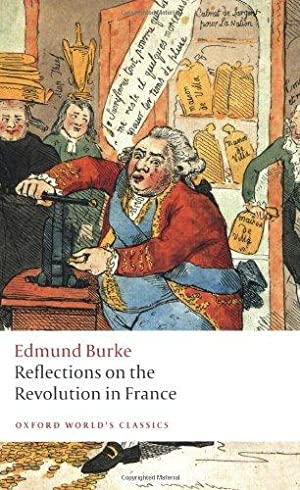 Reflections on the Revolution in France (Oxford: Burke, Edmund