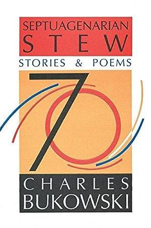 Septuagenarian Stew: Stories & Poems: Bukowski, Charles