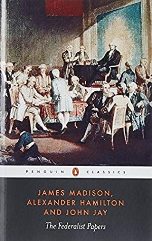 The Federalist Papers (Penguin Classics): Hamilton, Alexander; Madison,