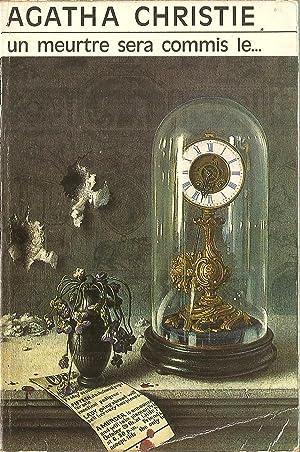 Un meurtre sera commis le .: Agatha Christie