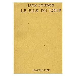 Le fils du loup: Jack London