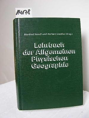 Lehrbuch der Allgemeinen Physischen Geographie: Hersg. Hendl, Manfred/