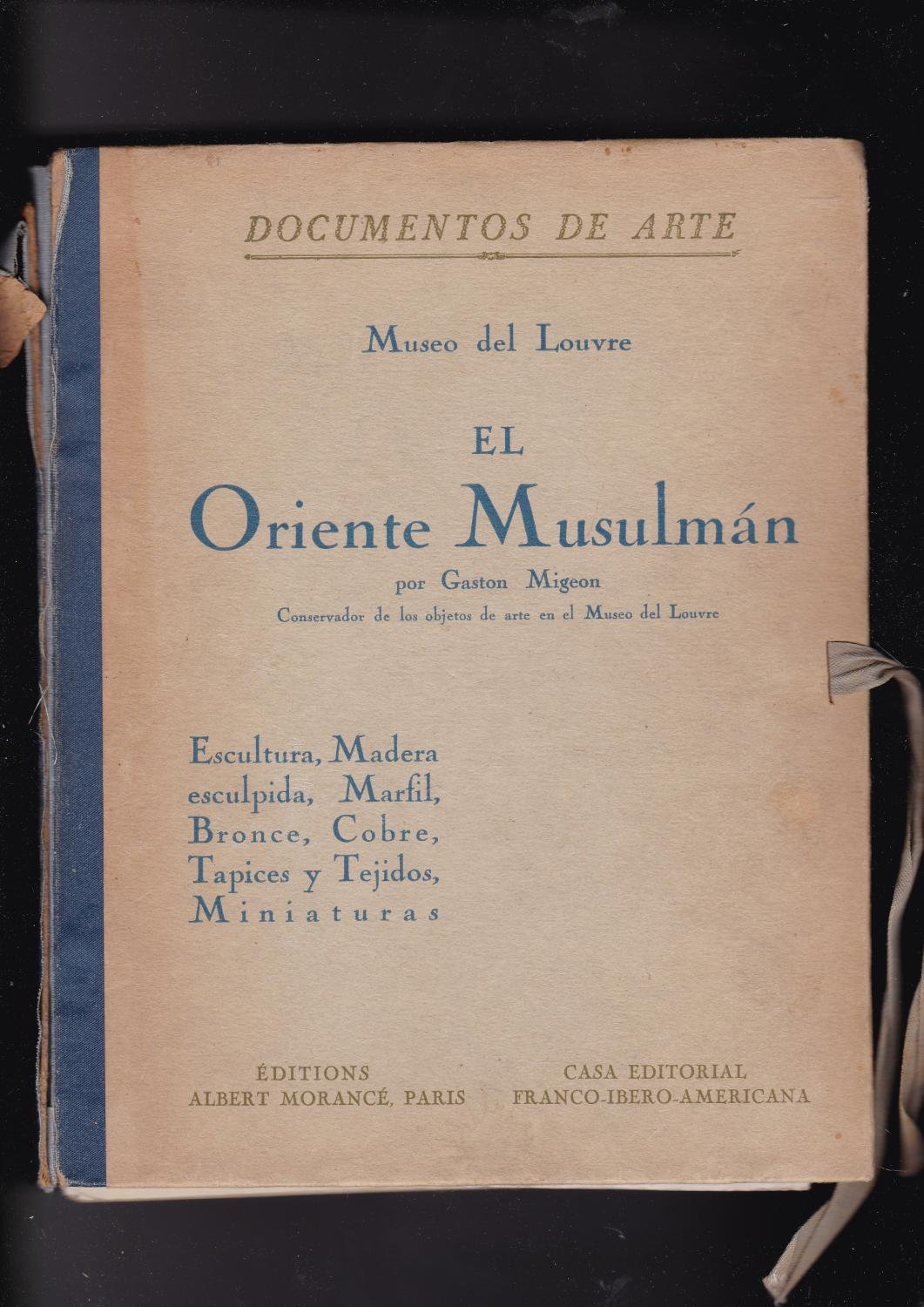 Documentos de Arte. Museo del Louvre EL ORIENTE MUSULMAN [2 volumes] Migeon, Gaston Very Good Hardcover