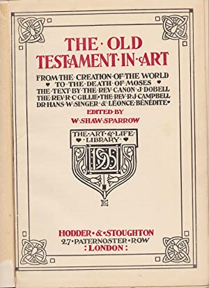 The Old Testament in Art: From the: Sparrow, W[alter] Shaw,