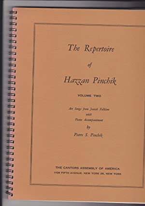 The Repertoire of Hazzan Pinchik Volume two Art Songs from Jewish Folklore with Piano Accompaniment...