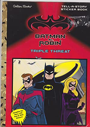 Batman & Robin Triple Threat. Tell-a-story Sticker: Golden Books Staff