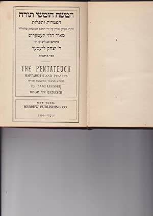 THE PENTATEUCH Haftaroth and Prayers with English Translation By Isaac Leesser; Khamisha Khumshey ...