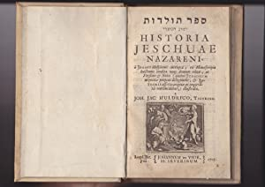 Historia Jeschuae Nazareni, a Judaeis blaspheme corrupta,: Huldrico, Joh. Jac.