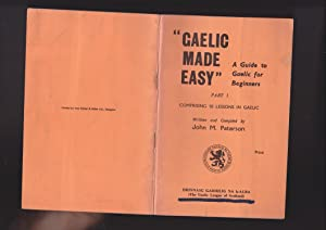 "Gaelic Made Easy"" A Guide to Gaelic: Paterson, John M."