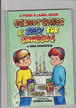 Peanut Butter and Jelly for Shabbos: Rosenfeld, Dina