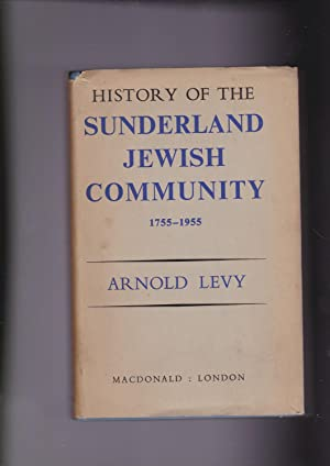 HISTORY OF THE SUNDERLAND JEWISH COMMUNITY, 1755-1955