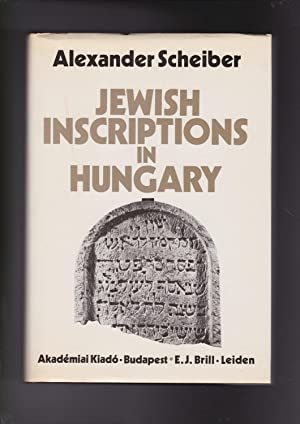 JEWISH INSCRIPTIONS IN HUNGARY, FROM THE 3RD: Scheiber, Sándor