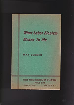 What Labor Zionism Means To Me: Address: Lerner, Max