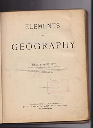 Elements of Geography: Frye, Alexis Everett