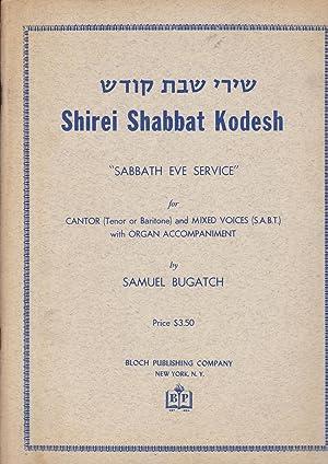 """Shirei Shabbat Kodesh """"Sabbath Eve Service"""" for: Bugatch, Samuel [composer]"""