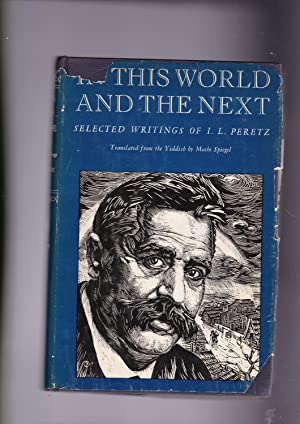 IN THIS WORLD AND THE NEXT selected: Peretz, I. L.;