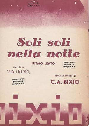 Soli soli nella notte [two page musical: Bixio, C.A.