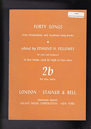 FORTY SONGS from Elizabethan and Jacobean Song-books: Fellowes, Edmund H.