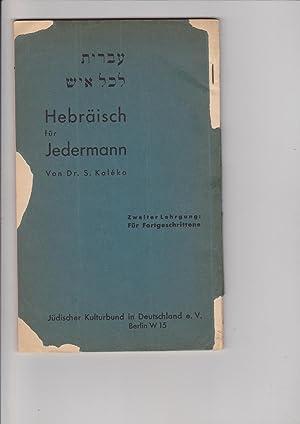 Ivrit le-Kol Ish/ Hebräisch für Jedermann. Zweiter: Kaleko, Dr. S.