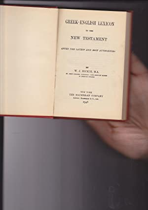 Greek English Lexicon To The New Testament: Hickie, W. J.