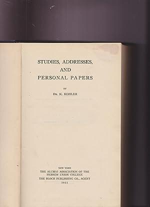 Studies, Addresses, and Personal Papers: Kohler, Dr. K. ; Kohler, Dr. Max
