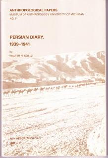 Persian Diary, 1939-1941 (Anthropological Papers (Univ of Michigan, Museum of Anthropology) )