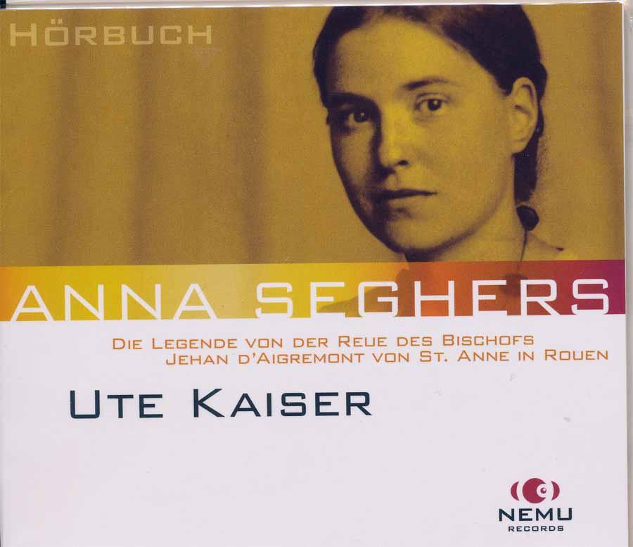 ANNA SEGHERS: - Die Legende von der: Kaiser, Ute [Spr.],