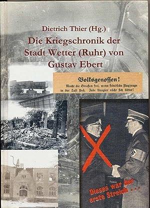 Die Kriegschronik der Stadt Wetter (Ruhr) von: Thier, Dietrich: