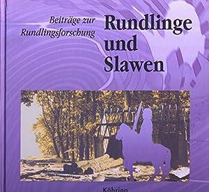 Rundlinge und Slawen : Beiträge zur Rundlingsforschung: Jürries, Wolfgang (Hrg.):