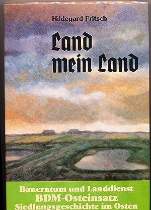 Land mein Land - Bauerntum und Landdienst: Fritsch, Hildegard: