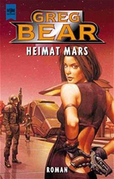 Heimat Mars: Roman - Bear, Greg