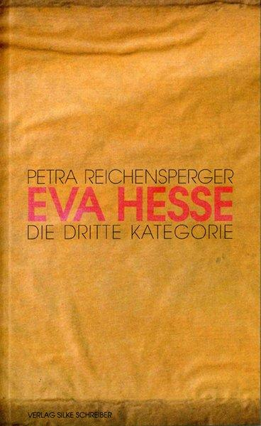 Eva Hesse: Die dritte Kategorie - Reichensperger, Petra