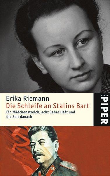 Die Schleife an Stalins Bart: Ein Mädchenstreich,: Riemann, Erika: