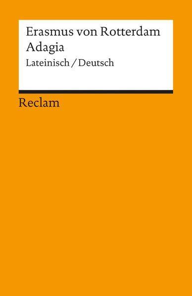 Adagia: Lat. /Dt. Auswahl (Reclams Universal-Bibliothek): von Rotterdam, Erasmus: