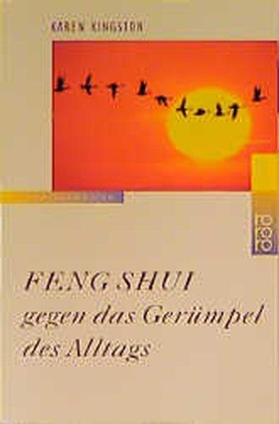 Feng Shui gegen das Gerümpel des Alltags: Kingston, Karen: