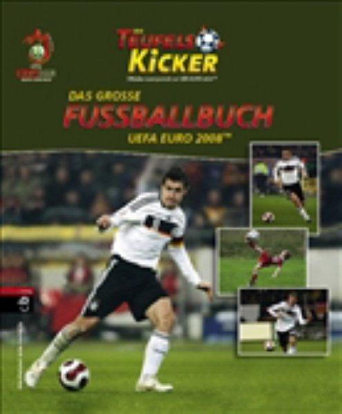 Die Teufelskicker - Das große Fußballbuch zur: Schweizer, Harro und
