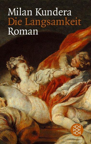 Die Langsamkeit: Roman - Kundera, Milan