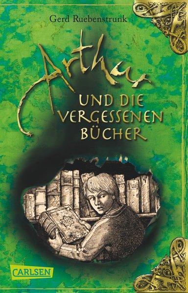 Arthur, Band 1: Arthur und die Vergessenen: Ruebenstrunk, Gerd: