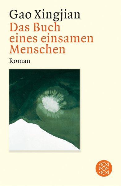 Das Buch eines einsamen Menschen: Roman: Gao, Xingjian: