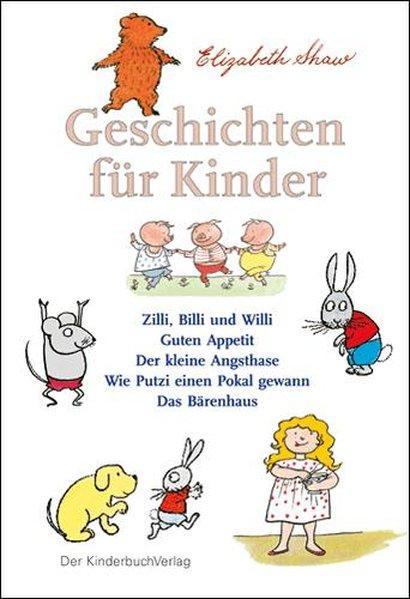Geschichten für Kinder: Zilli, Billi und Willi: Shaw, Elizabeth: